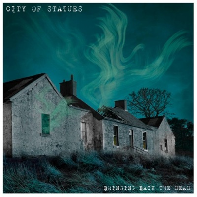 City of Statues 'Bringing Back the Dead' (Self-release 2013)
