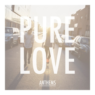 Pure Love 'Anthems' (Vertigo 2013)